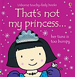 That's Not My Princess - Touchy Feely Board Book